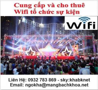 Cung cấp và cho thuê Wifi tổ chức sự kiên trên Toàn Quốc-0932 783 8769
