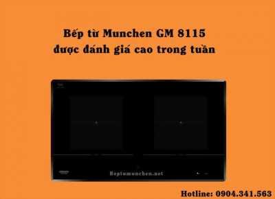 Bếp từ Munchen GM 8115 được đánh giá cao trong tuần
