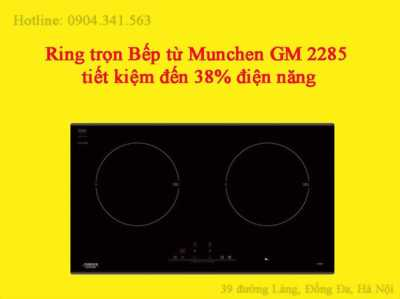 Ring trọn Bếp từ Munchen GM 2285 - tiết kiệm đến 38% điện năng