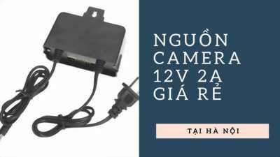 Nguồn camera, adapter camera 12v 2a chính hãng 100% có bảo hành