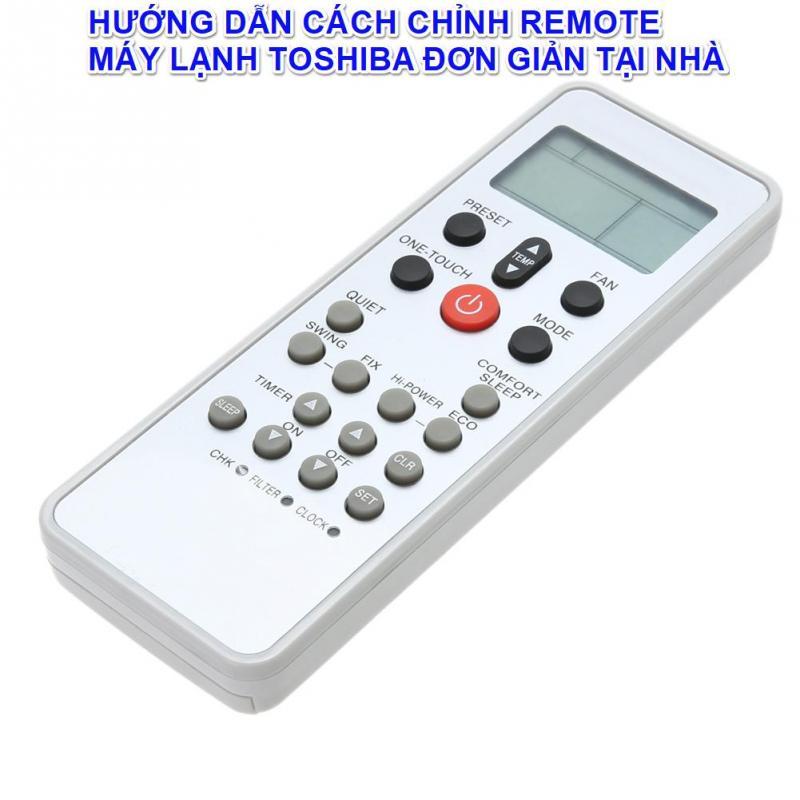 20 nút kí hiệu trên remote máy lạnh Toshiba mà bạn cần biết