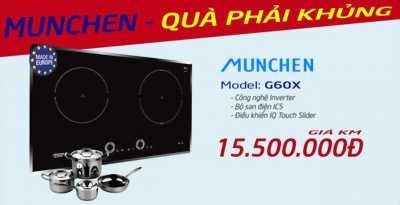 Bếp từ Munchen G 60X sau hơn 1 tháng ra mắt có gì?