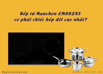 Bếp từ Munchen GM6628S có phải chiếc bếp đời cao nhất?