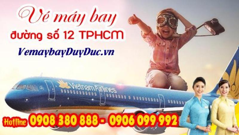 Vé máy bay đường số 12 TPHCM - Đại lý Duy Đức