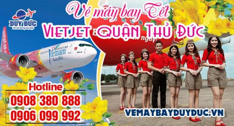 Vé máy bay tết Vietjet quận Thủ Đức